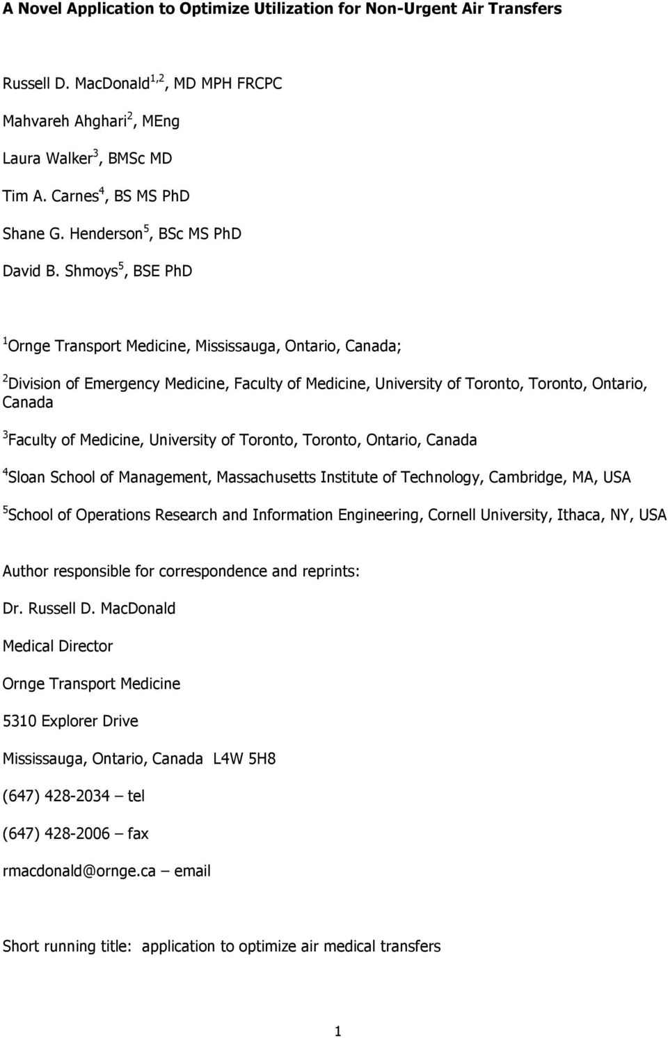 Shmoys 5, BSE PhD 1 Ornge Transport Medicine, Mississauga, Ontario, Canada; 2 Division of Emergency Medicine, Faculty of Medicine, University of Toronto, Toronto, Ontario, Canada 3 Faculty of