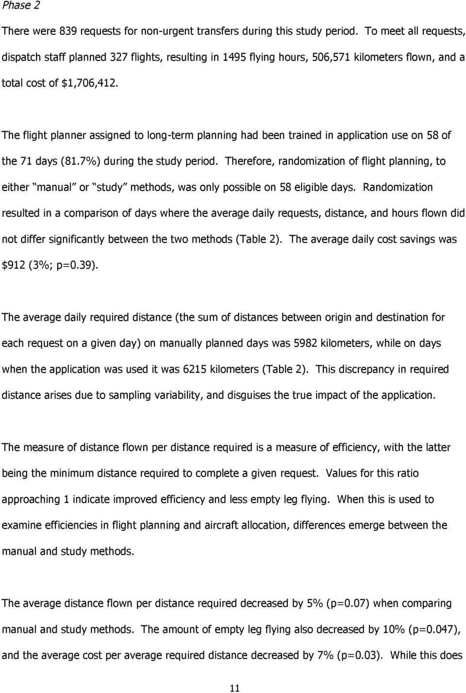 The flight planner assigned to long-term planning had been trained in application use on 58 of the 71 days (81.7%) during the study period.