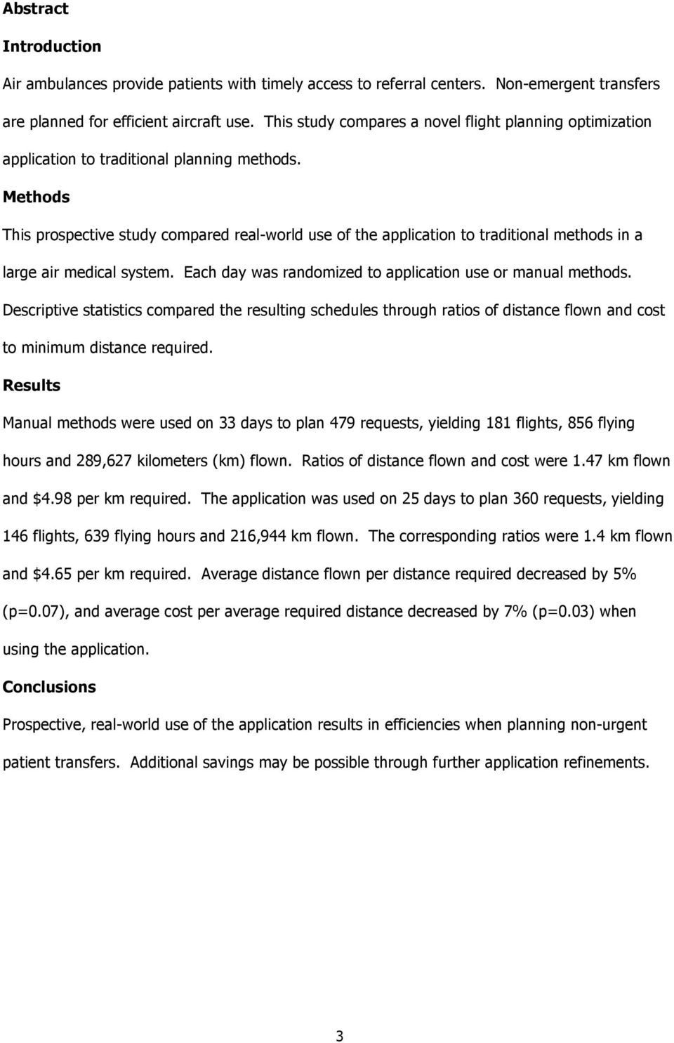 Methods This prospective study compared real-world use of the application to traditional methods in a large air medical system. Each day was randomized to application use or manual methods.