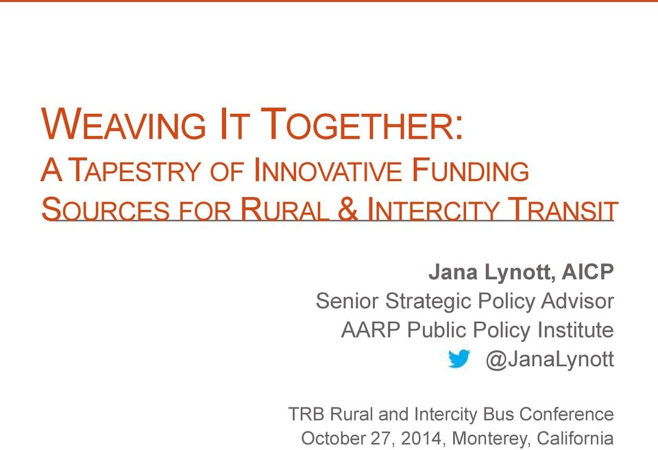 Policy Advisor AARP Public Policy Institute @JanaLynott TRB