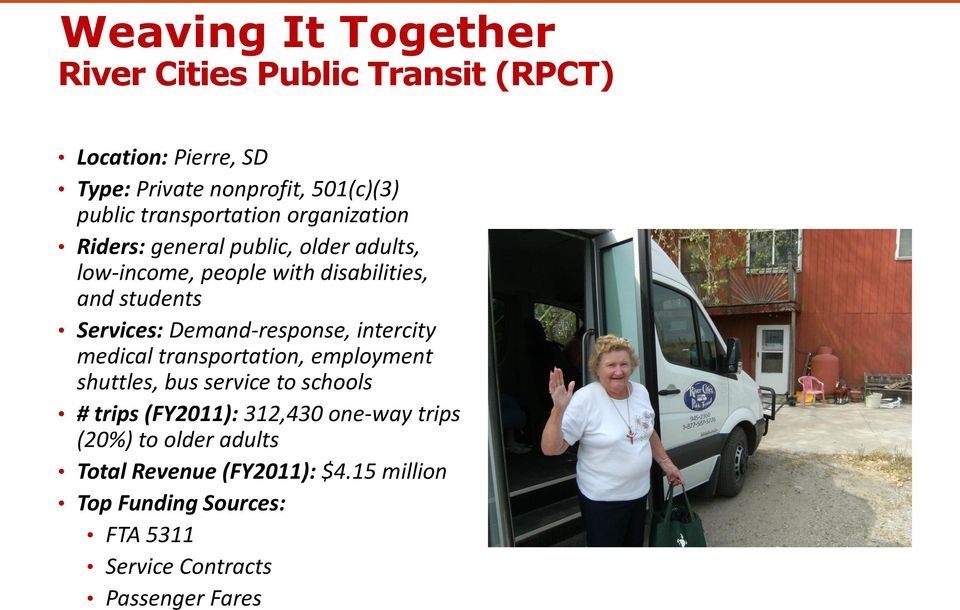Services: Demand-response, intercity medical transportation, employment shuttles, bus service to schools # trips (FY2011):