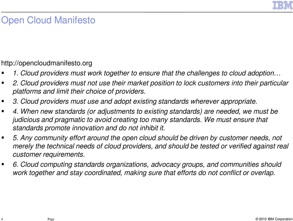 Cloud providers must use and adopt existing standards wherever appropriate. 4.