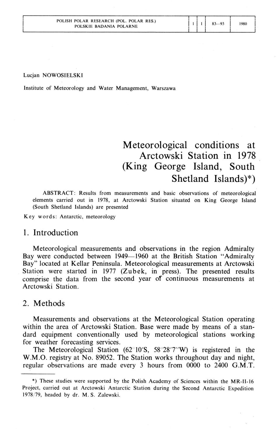) POLSKIE BADANIA POLARNE 1 1 8 9 1980 Lucjan NOWOSIELSKI Institute of Meteorology and Water Management, Warszawa Meteorological conditions at Arctowski Station in 1978 (King George Island, South