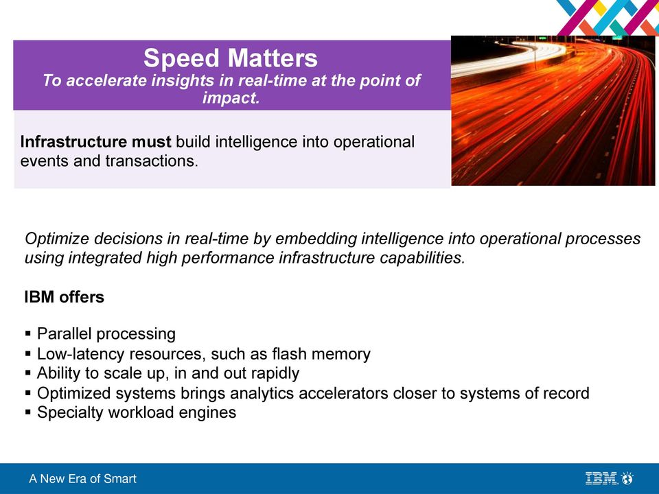 Optimize decisions in real-time by embedding intelligence into operational processes using integrated high performance
