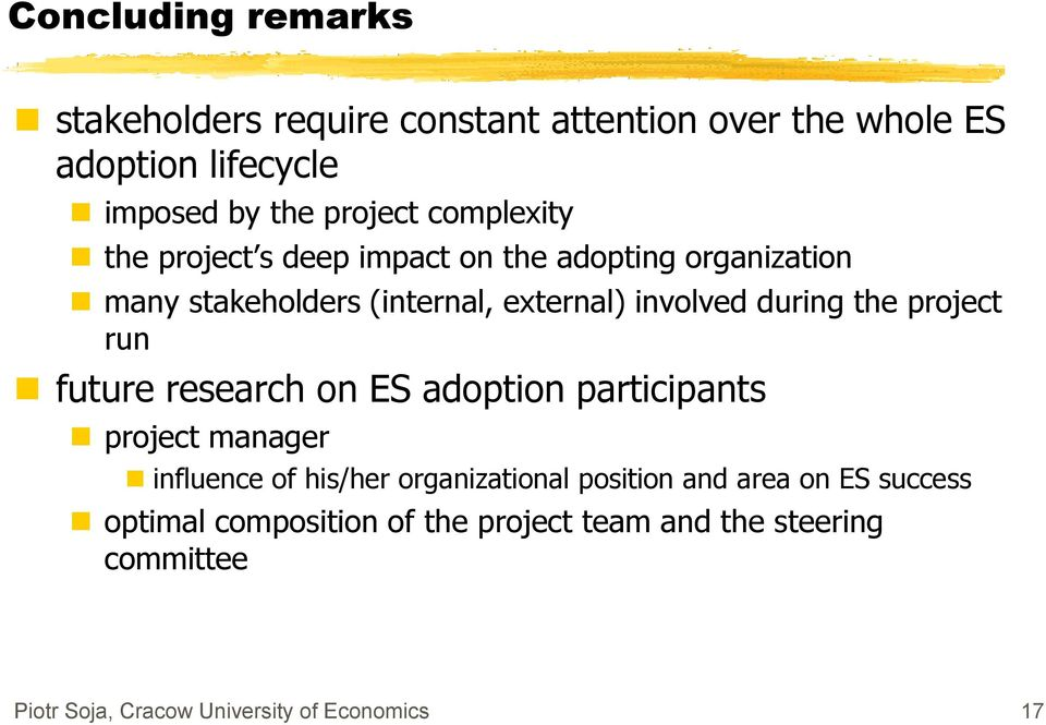 the project run future research on ES adoption participants project manager influence of his/her organizational position