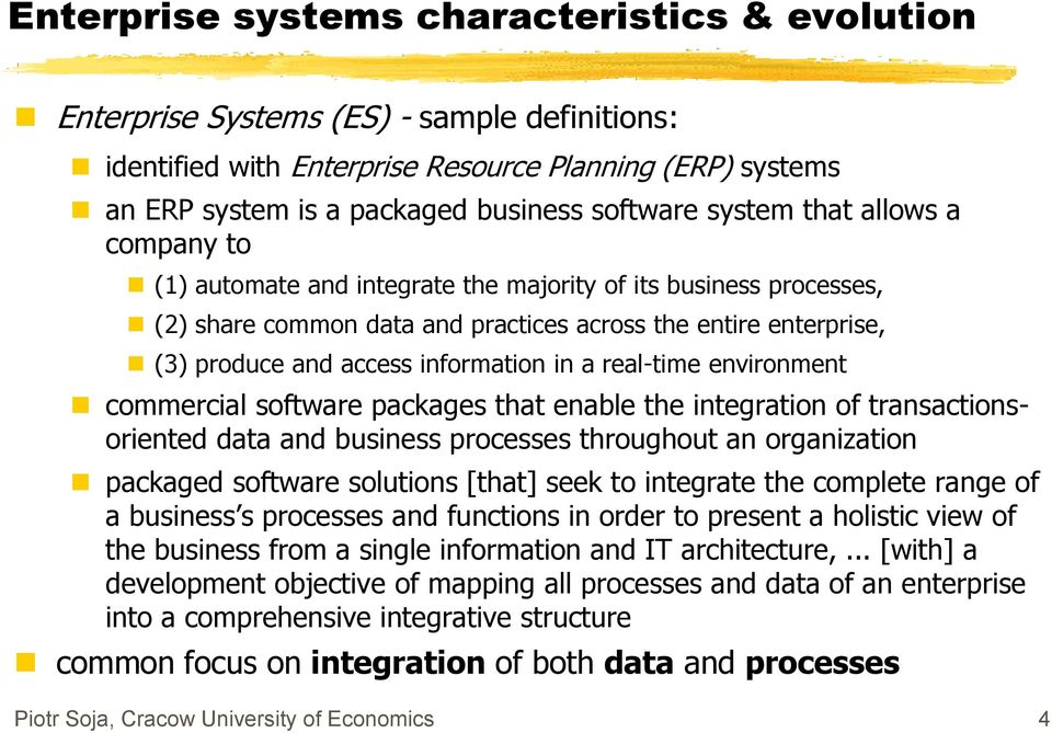 in a real-time environment commercial software packages that enable the integration of transactionsoriented data and business processes throughout an organization packaged software solutions [that]