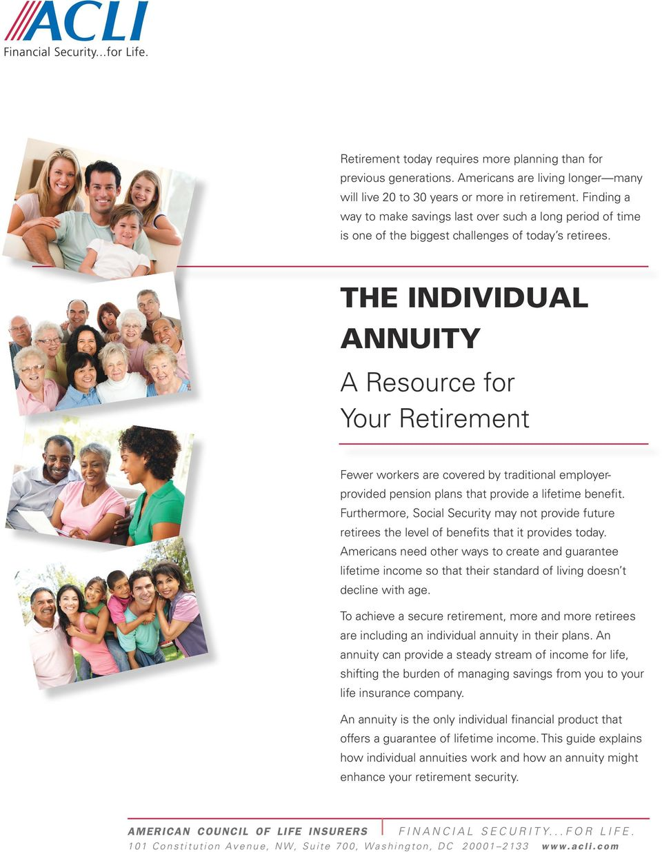 The individual annuity A Resource for Your Retirement Fewer workers are covered by traditional employerprovided pension plans that provide a lifetime benefit.