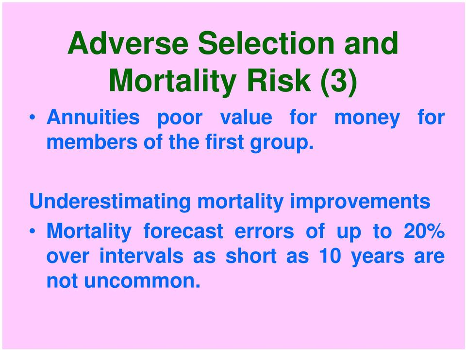 Underestimating mortality improvements Mortality forecast