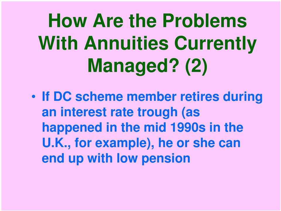 (2) If DC scheme member retires during an interest