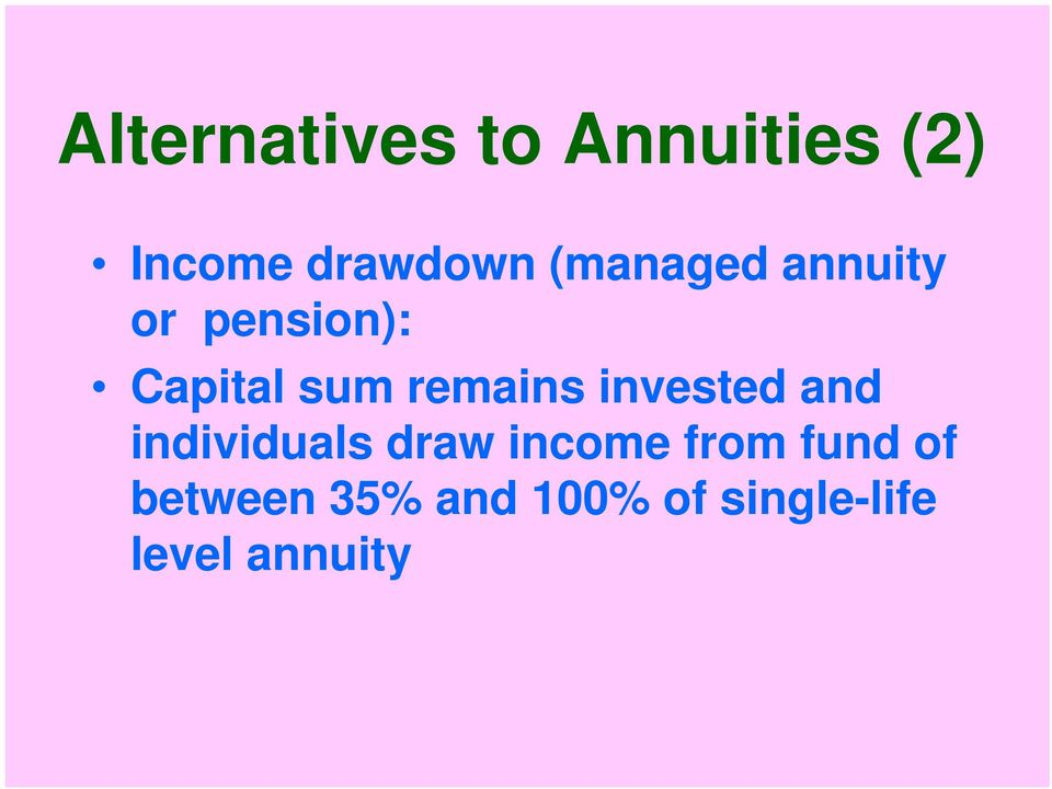remains invested and individuals draw income
