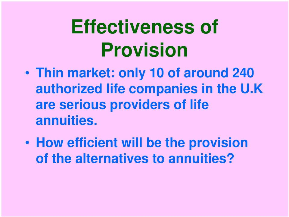 K are serious providers of life annuities.