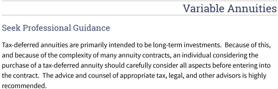 the purchase of a tax-deferred annuity should carefully consider all aspects before entering into the
