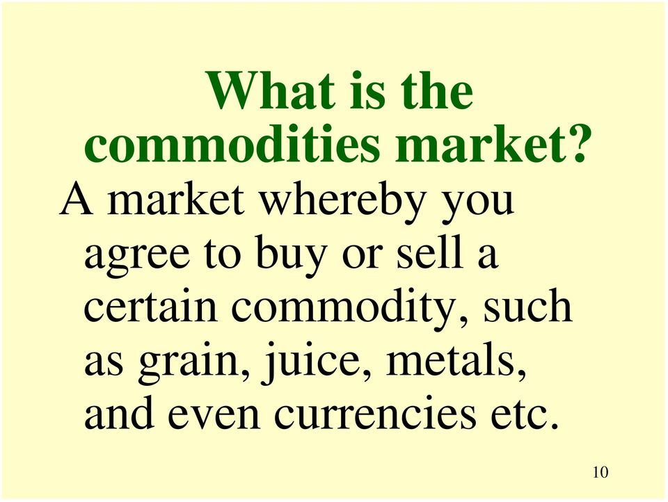 sell a certain commodity, such as