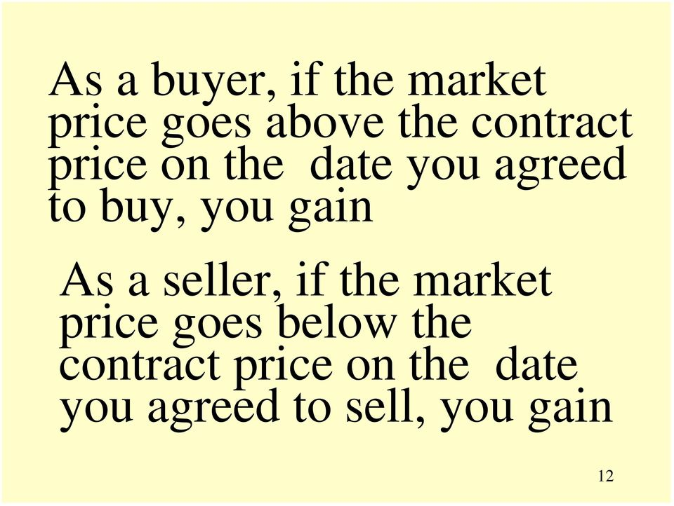gain As a seller, if the market price goes below