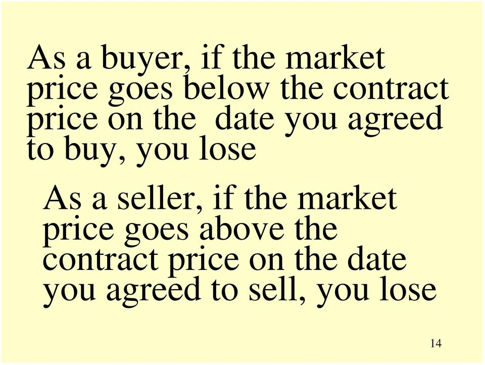 lose As a seller, if the market price goes above