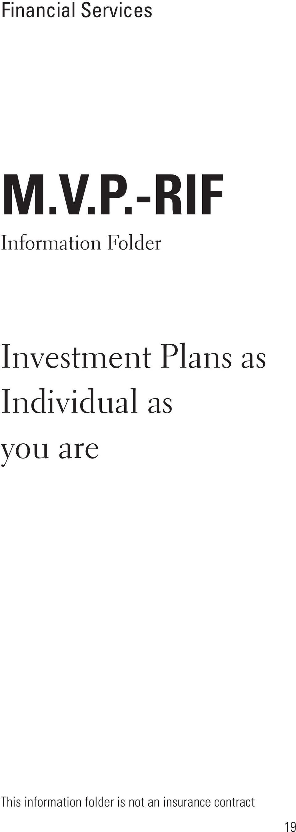 Plans as Individual as you are This
