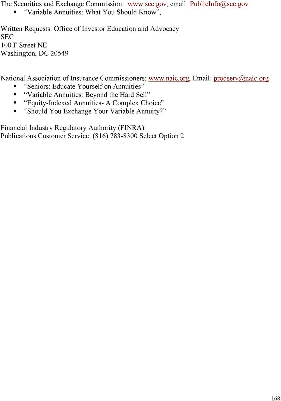 National Association of Insurance Commissioners: www.naic.org, Email: prodserv@naic.