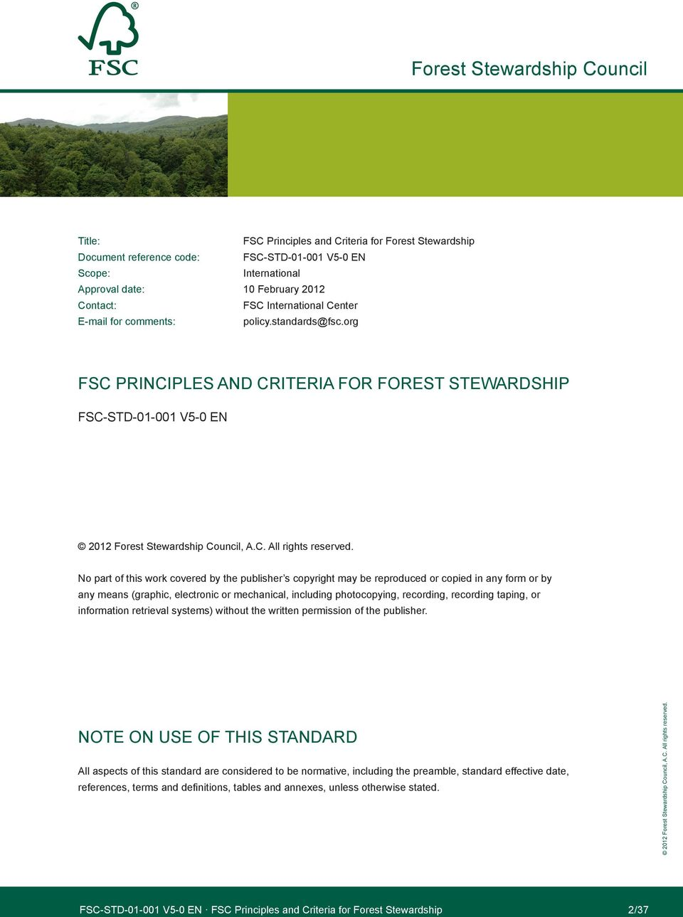 org FSC PrInCIPleS and CrIterIa For ForeSt SteWardSHIP FSC-Std-01-001 V5-0 en no part of this work covered by the publisher s copyright may be reproduced or copied in any form or by any means