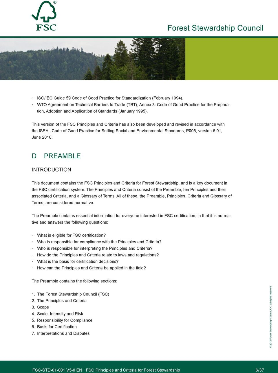 01, June 2010. d PreaMble IntroduCtIon this document contains the FSC Principles and Criteria for Forest Stewardship, and is a key document in associated Criteria, and a Glossary of terms.