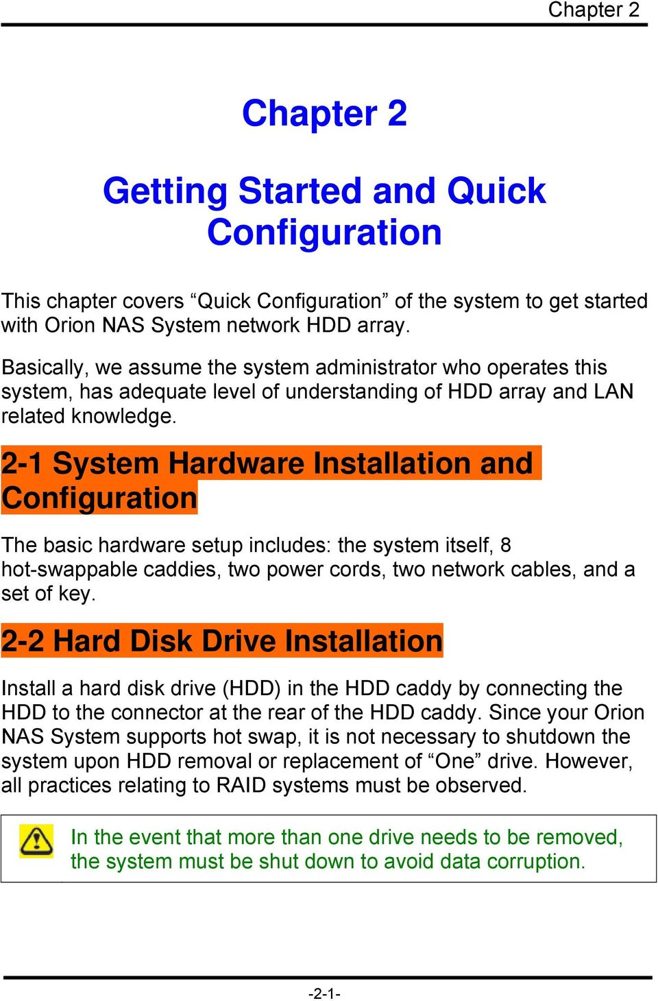 2-1 System Hardware Installation and Configuration The basic hardware setup includes: the system itself, 8 hot-swappable caddies, two power cords, two network cables, and a set of key.