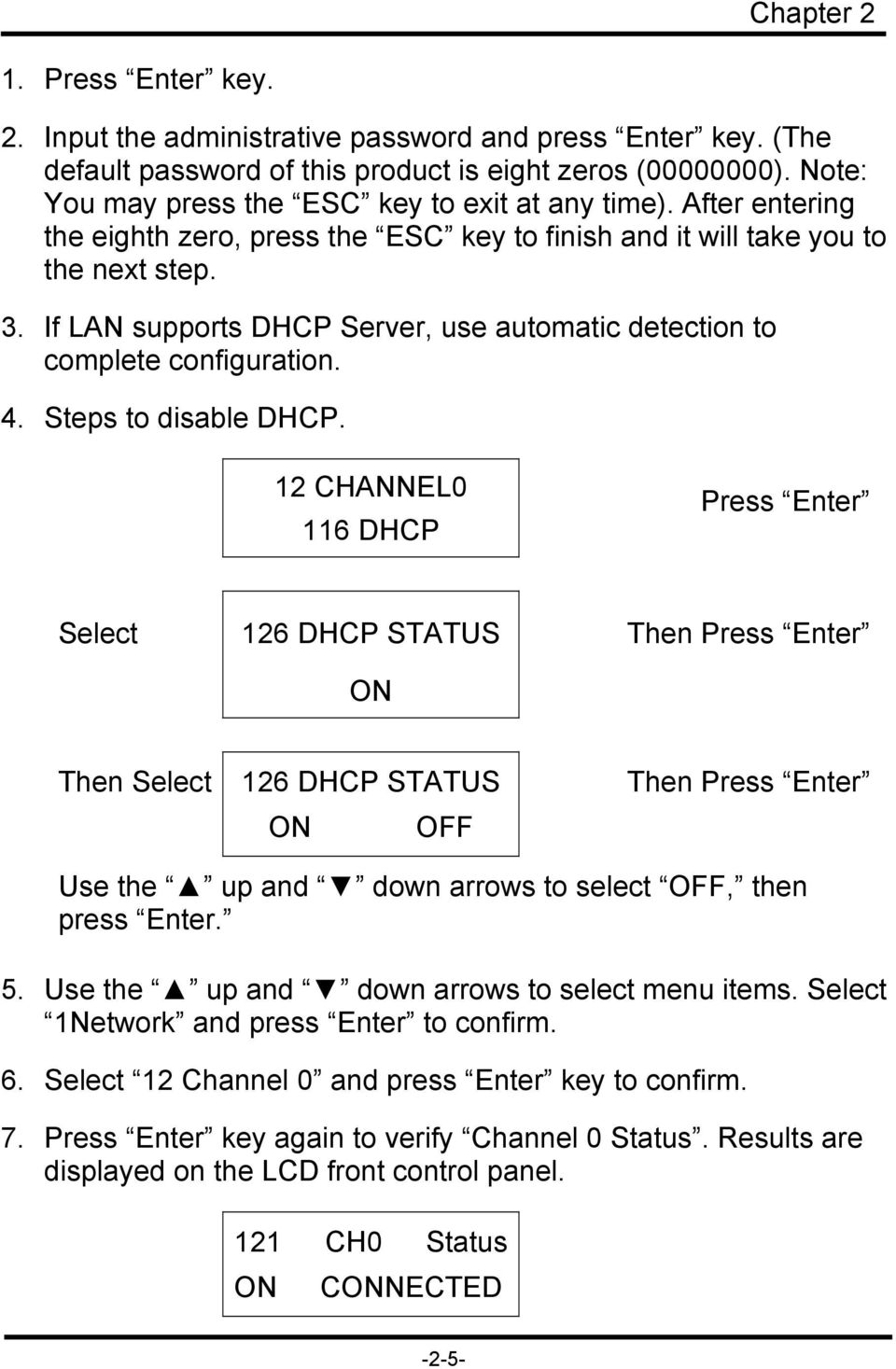 If LAN supports DHCP Server, use automatic detection to complete configuration. 4. Steps to disable DHCP.