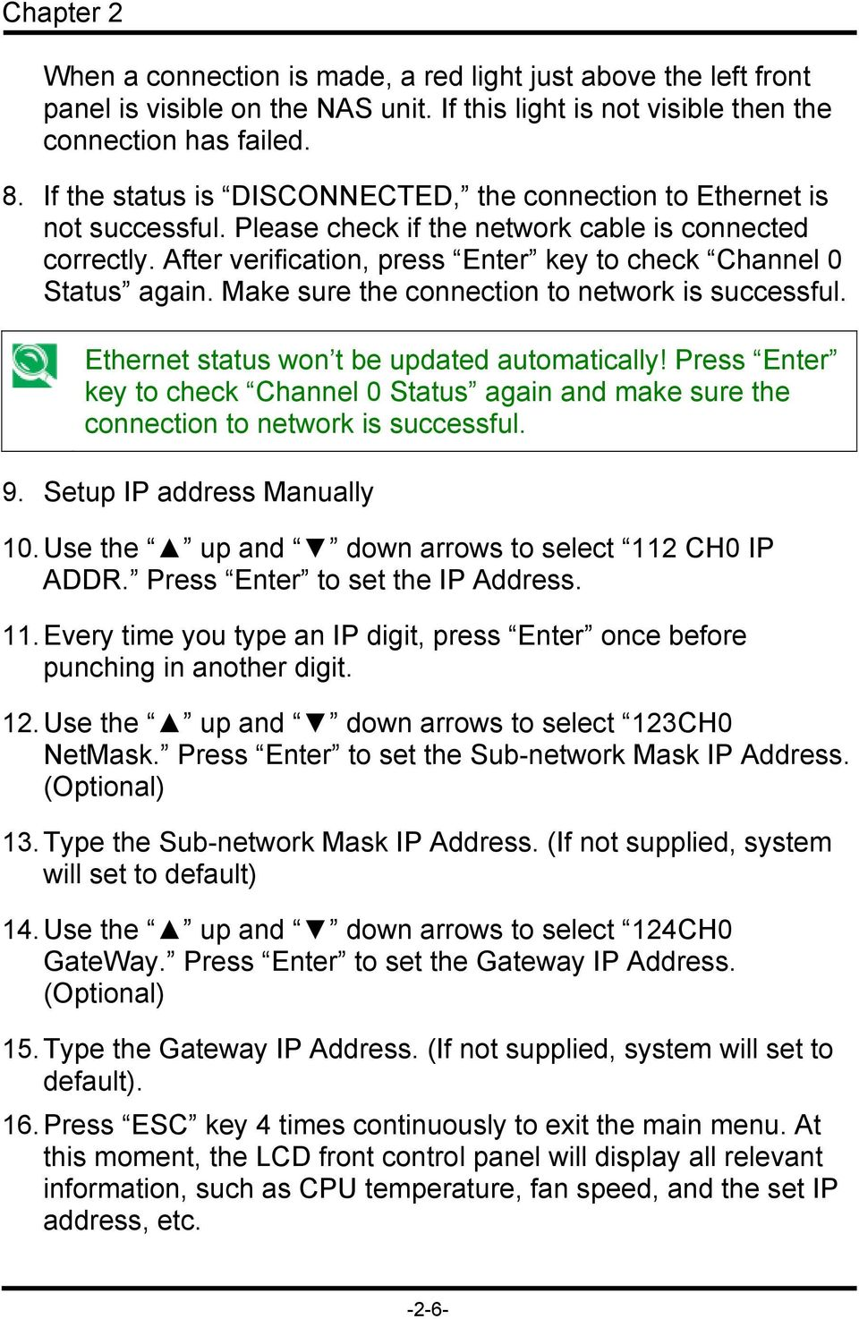 After verification, press Enter key to check Channel 0 Status again. Make sure the connection to network is successful. Ethernet status won t be updated automatically!