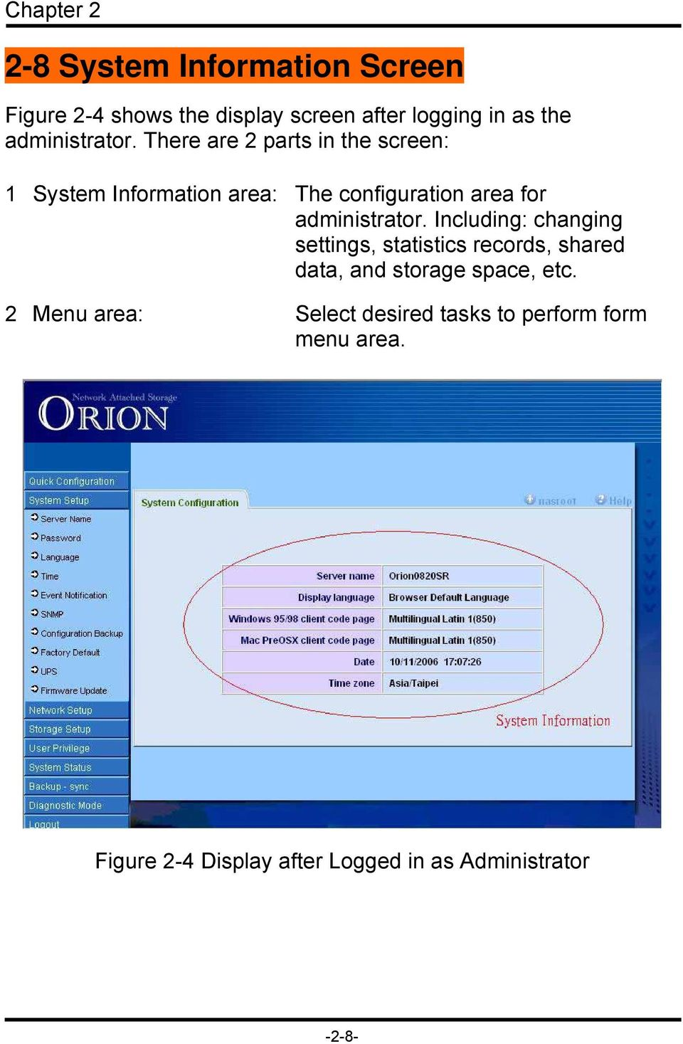 There are 2 parts in the screen: 1 System Information area: The configuration area for  Including:
