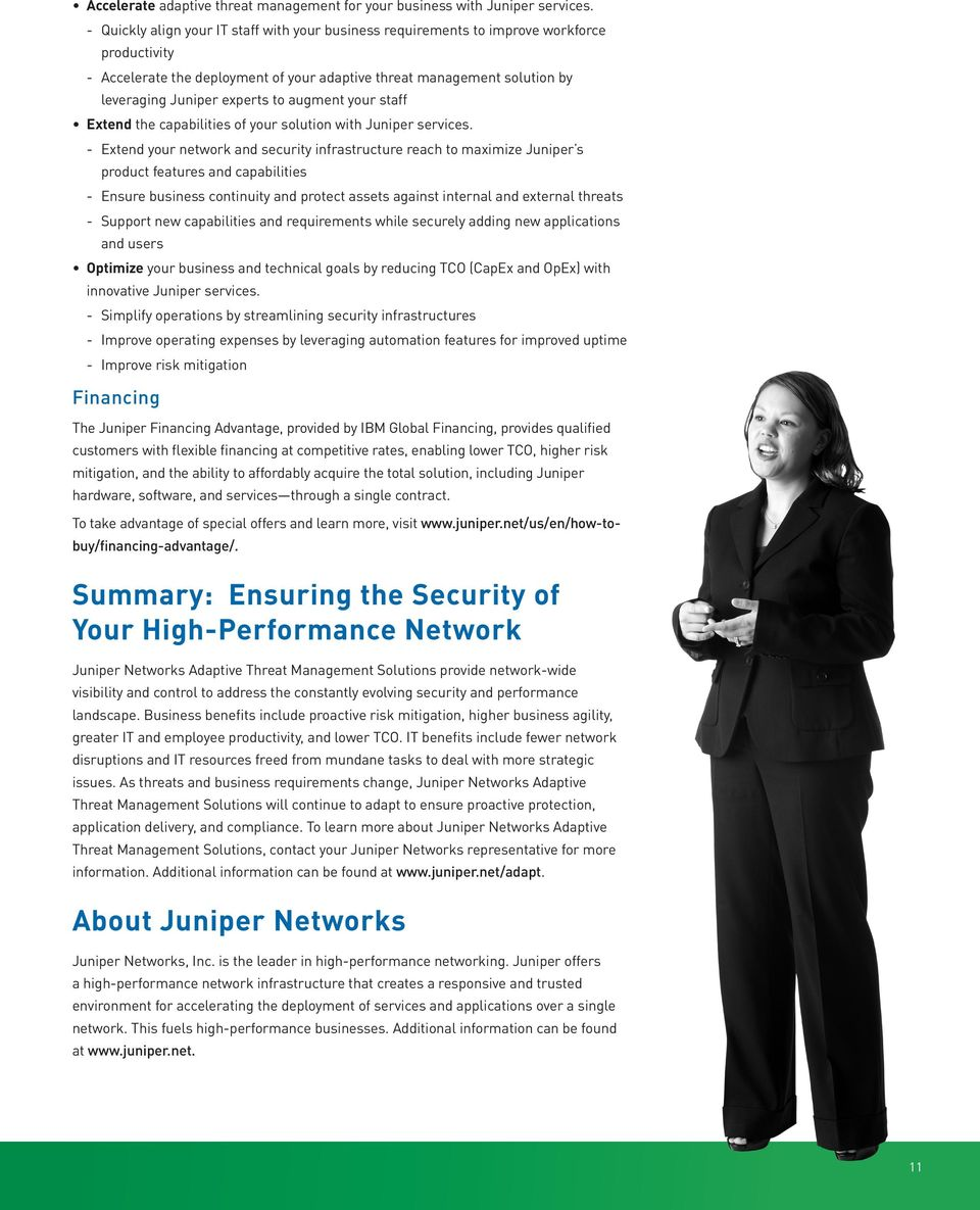 to augment your staff Extend the capabilities of your solution with Juniper services.