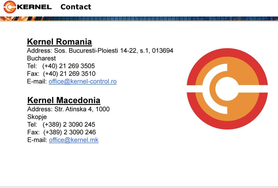 E-mail: office@kernel-control.ro Kernel Macedonia Address: Str.