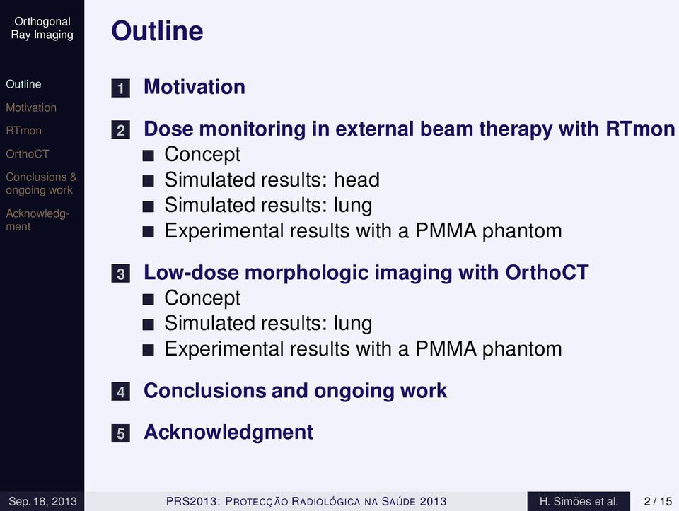 with a PMMA phantom 4 Conclusions and 5 Sep.