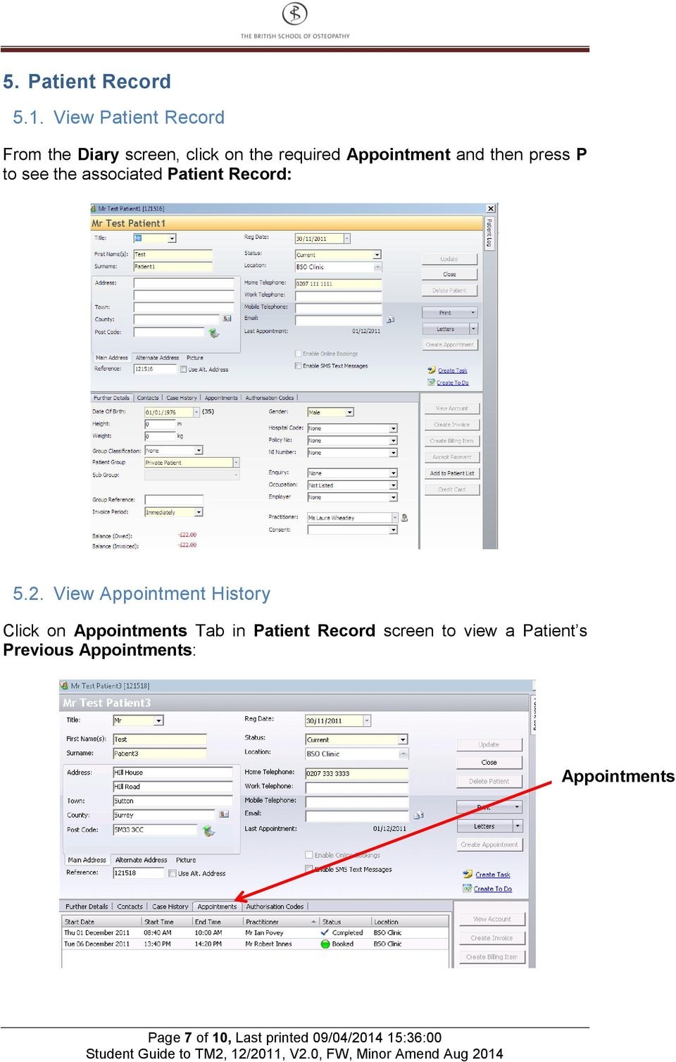 then press P to see the associated Patient Record: 5.2.