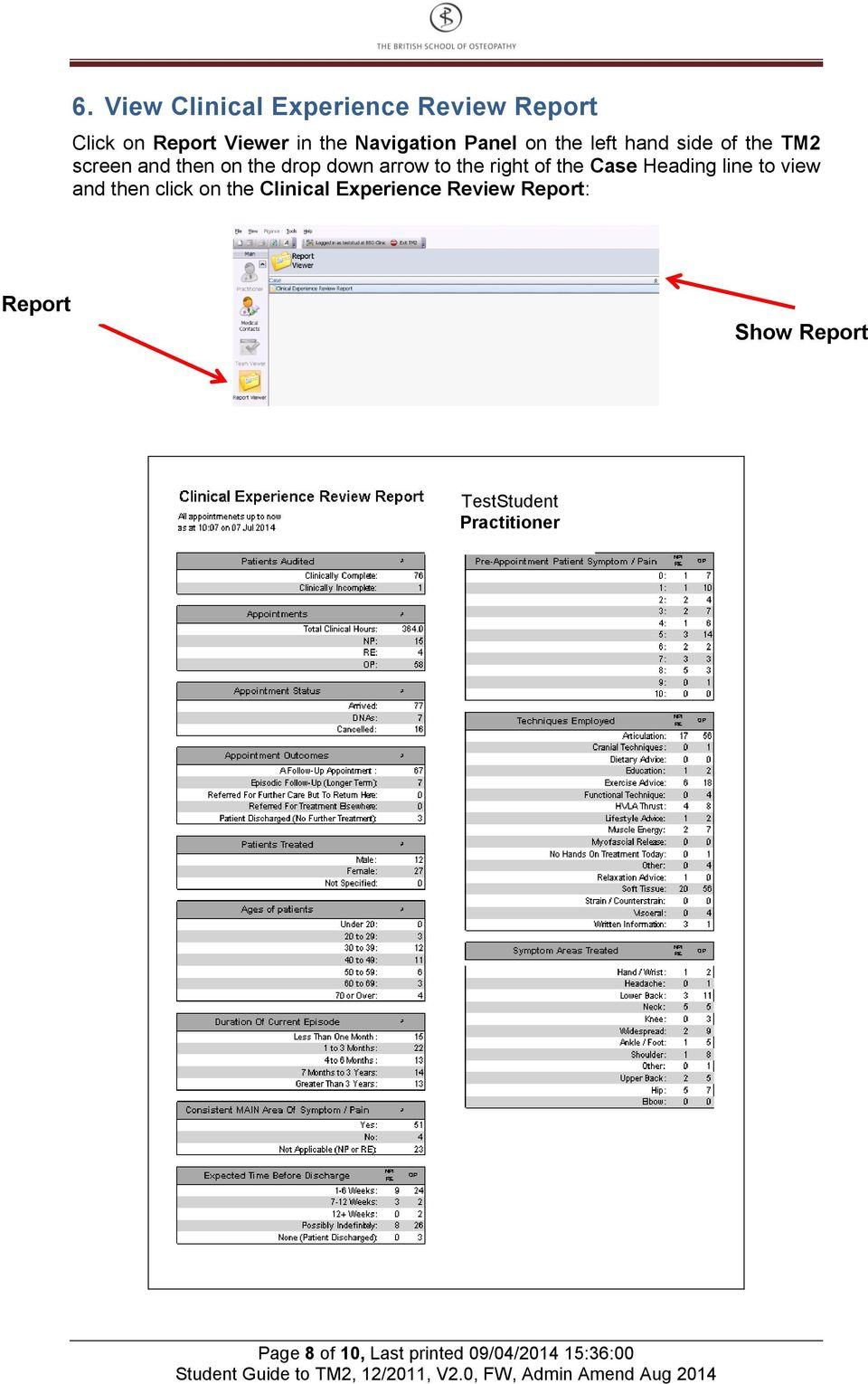 then click on the Clinical Experience Review Report: Report Viewer Show Report TestStudent Practitioner