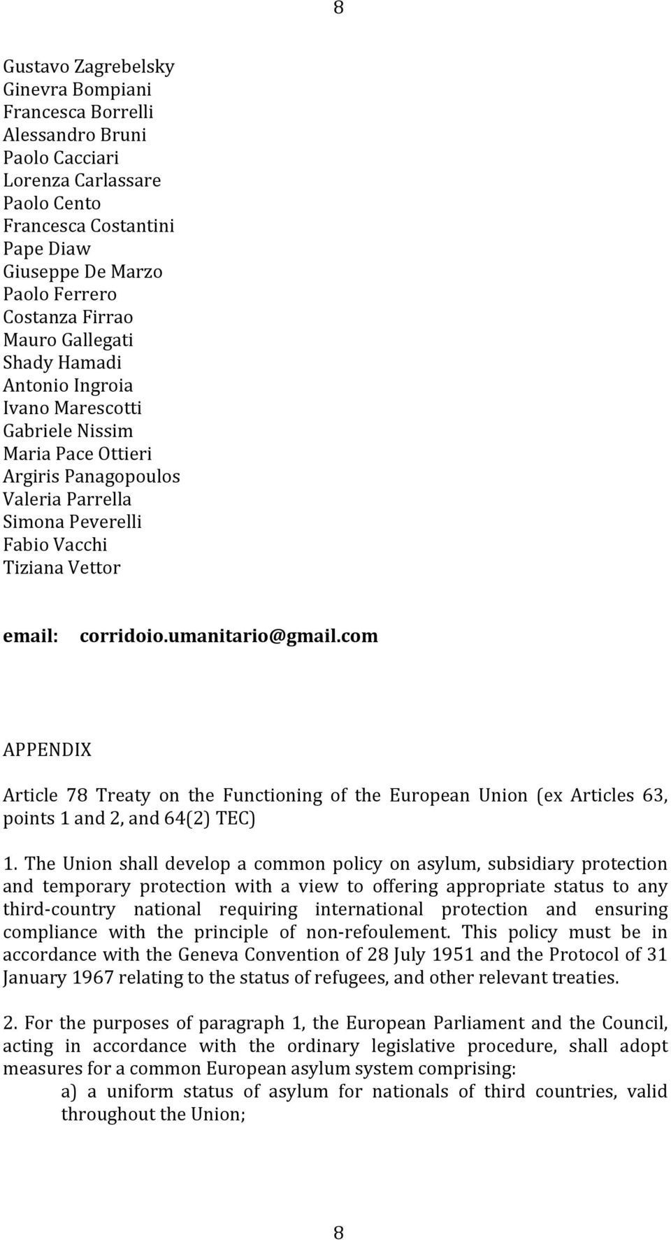 umanitario@gmail.com APPENDIX Article 78 Treaty on the Functioning of the European Union (ex Articles 63, points 1 and 2, and 64(2) TEC) 1.