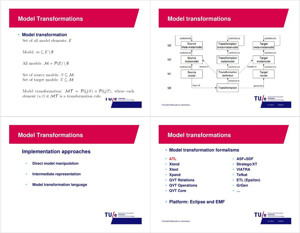 Intermediate representation Model transformation language ATL Xtend Xtext Xpand QVT Relations