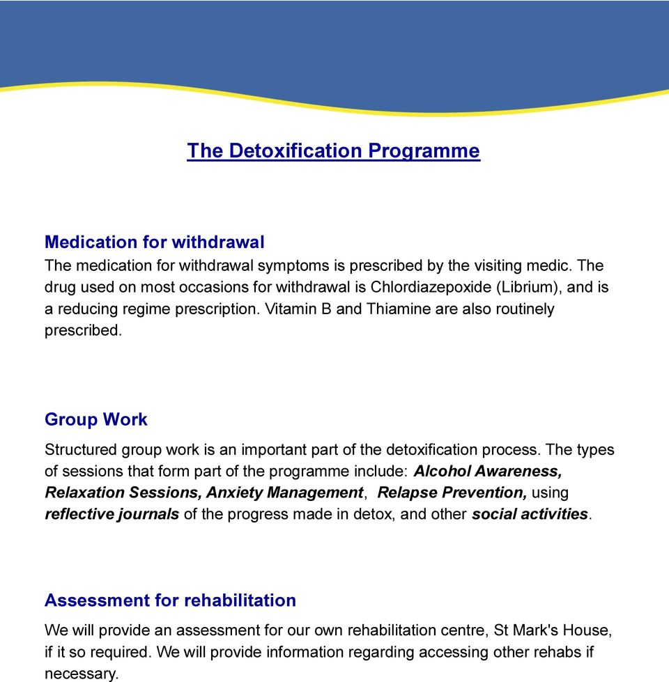 Group Work Structured group work is an important part of the detoxification process.