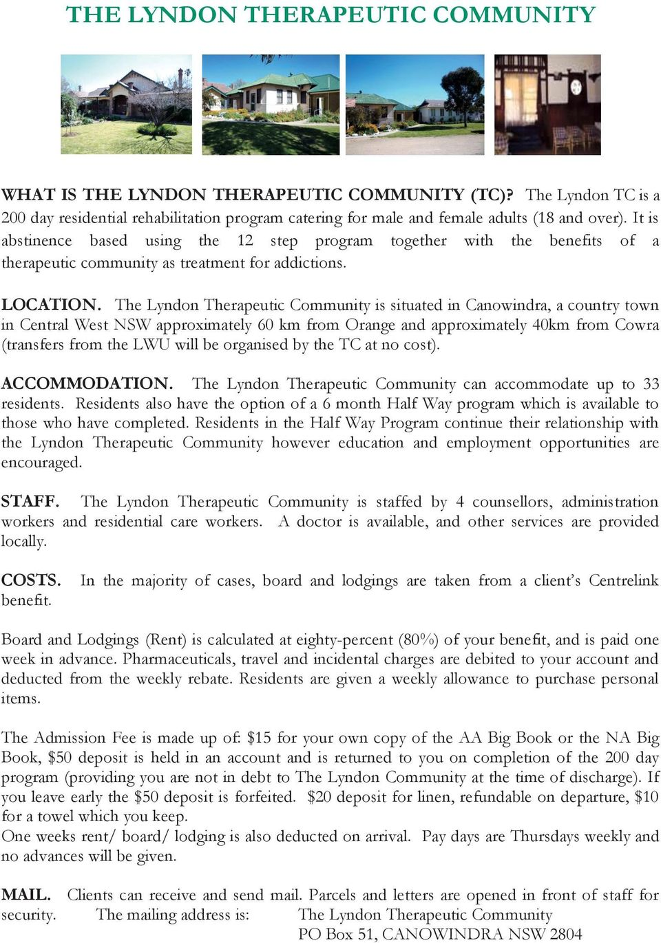 Lyndon It is TC is a abstinence 200 day based residential using rehabilitation the 12 program step program catering for together male and with female the adults benefits (18 and of over).