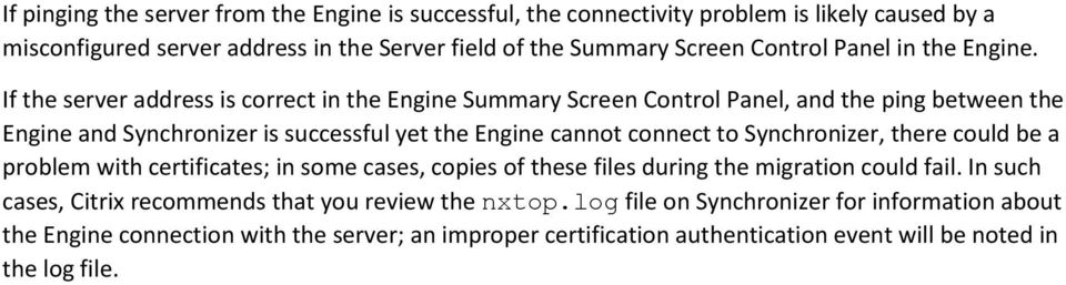 If the server address is correct in the Engine Summary Screen Control Panel, and the ping between the Engine and Synchronizer is successful yet the Engine cannot connect to
