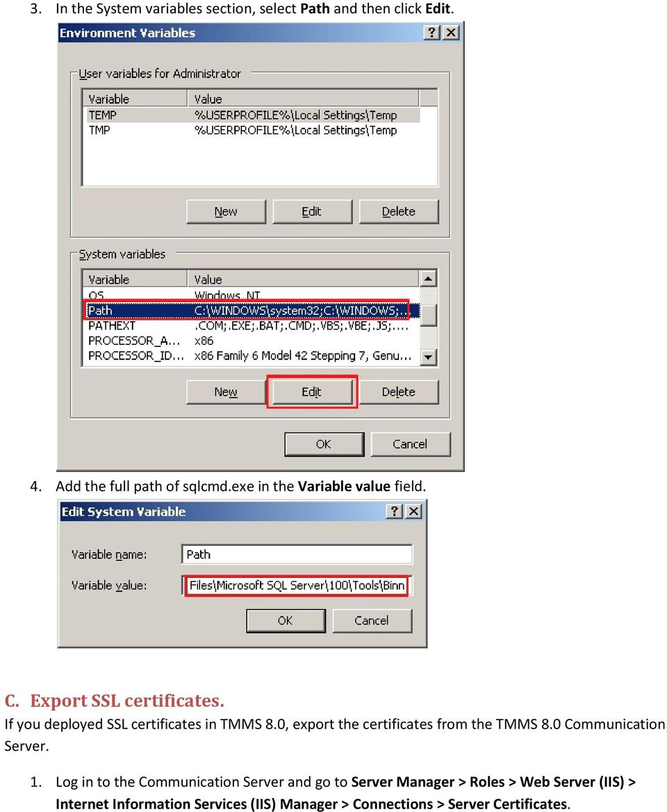 0, export the certificates from the TMMS 8.0 Communication Server. 1.