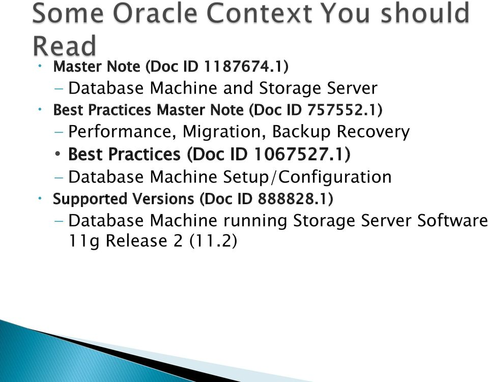 1) Performance, Migration, Backup Recovery Best Practices (Doc ID 1067527.