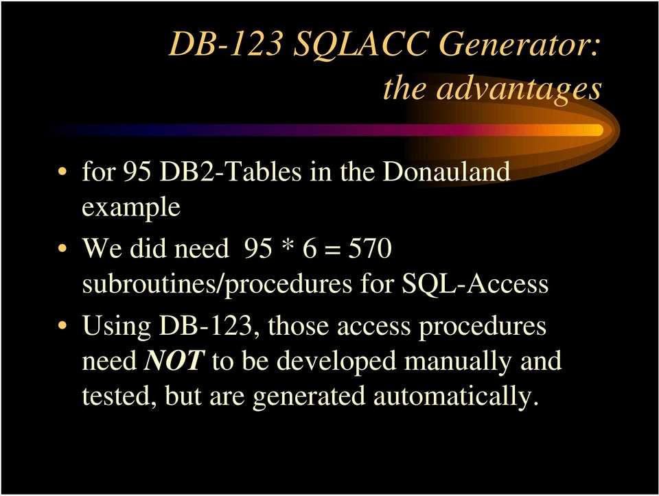 for SQL-Access Using DB-123, those access procedures need NOT to