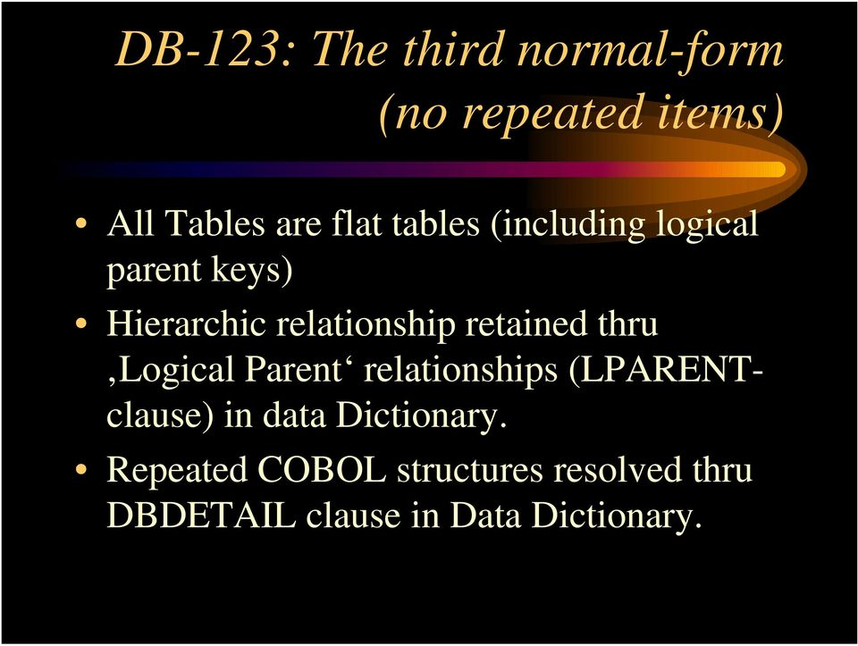 thru Logical Parent relationships (LPARENTclause) in data Dictionary.