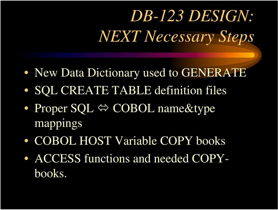 definition files Proper SQL COBOL name&type mappings