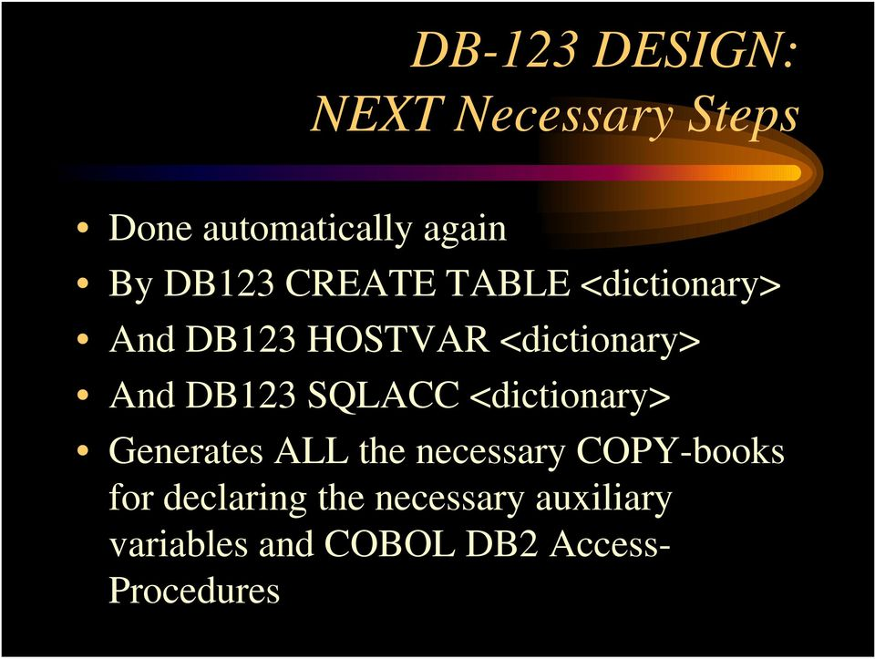 DB123 SQLACC <dictionary> Generates ALL the necessary COPY-books for