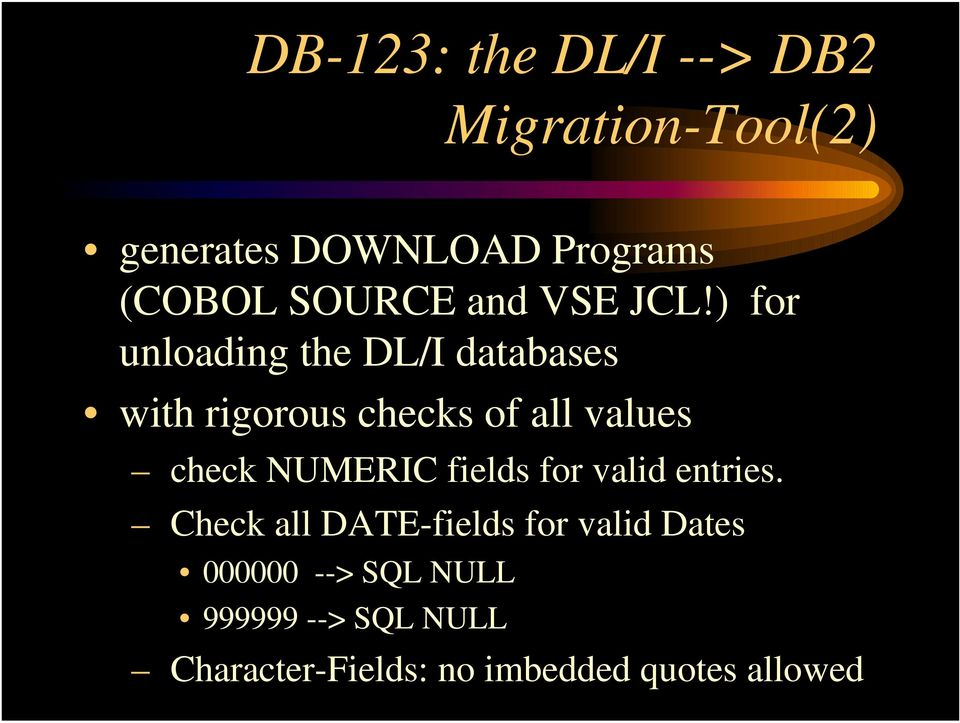 ) for unloading the DL/I databases with rigorous checks of all values check