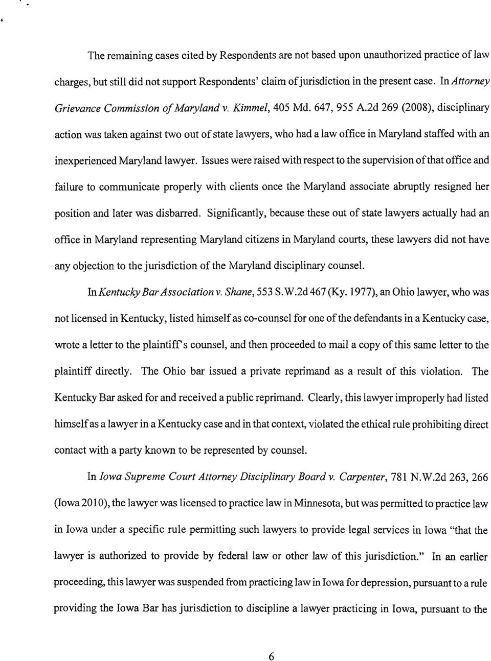 2d 269 (2008), disciplinary action was taken against two out of state lawyers, who had a law office in Maryland staffed with an inexperienced Maryland lawyer.