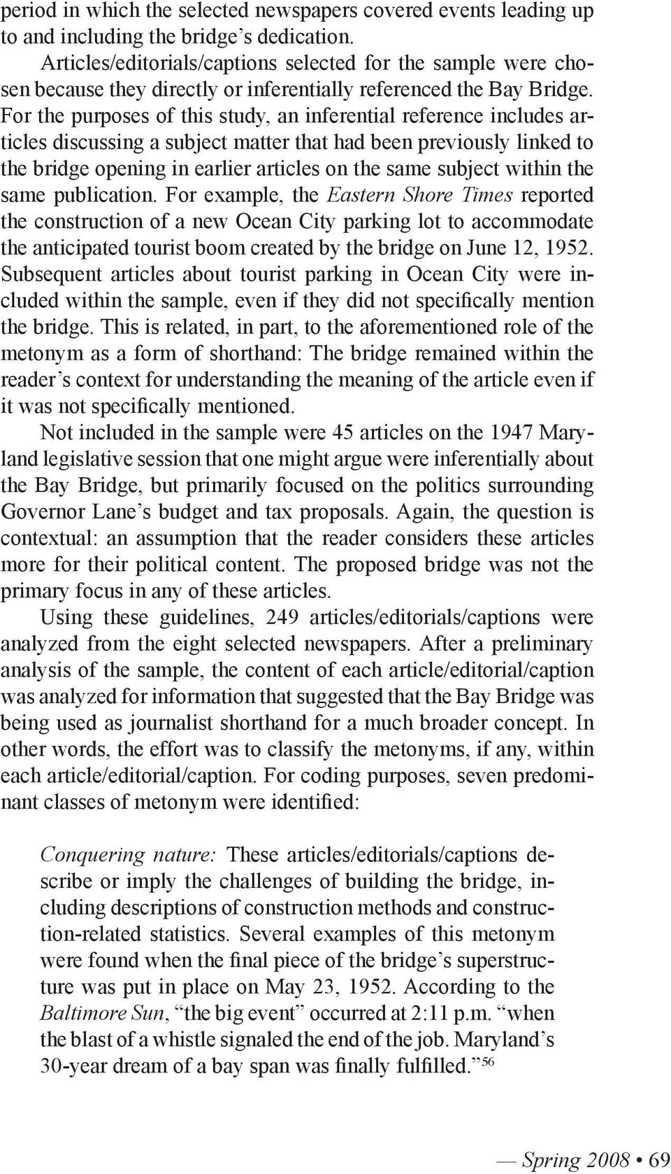 For the purposes of this study, an inferential reference includes articles discussing a subject matter that had been previously linked to the bridge opening in earlier articles on the same subject