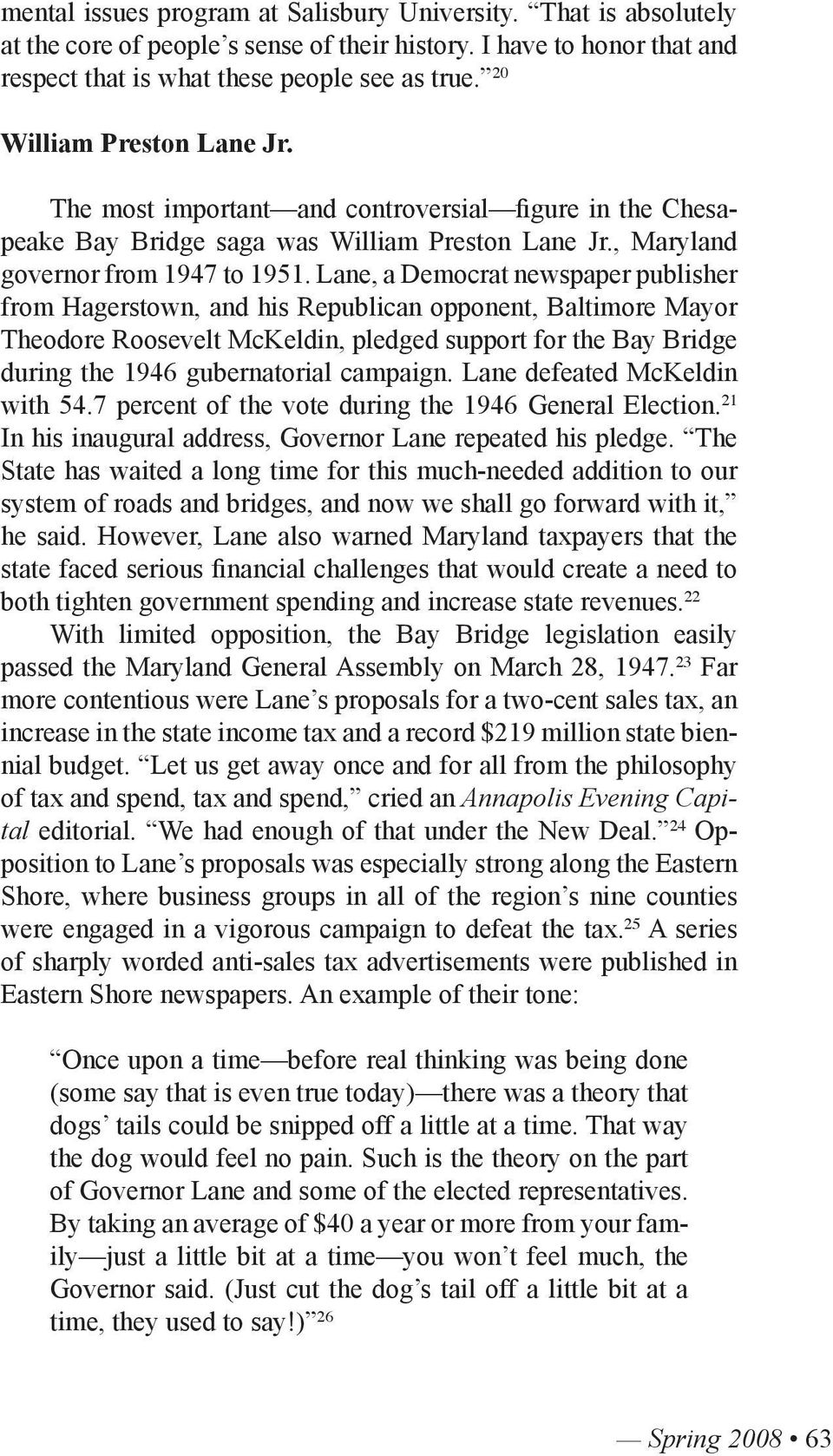 Lane, a Democrat newspaper publisher from Hagerstown, and his Republican opponent, Baltimore Mayor Theodore Roosevelt McKeldin, pledged support for the Bay Bridge during the 1946 gubernatorial