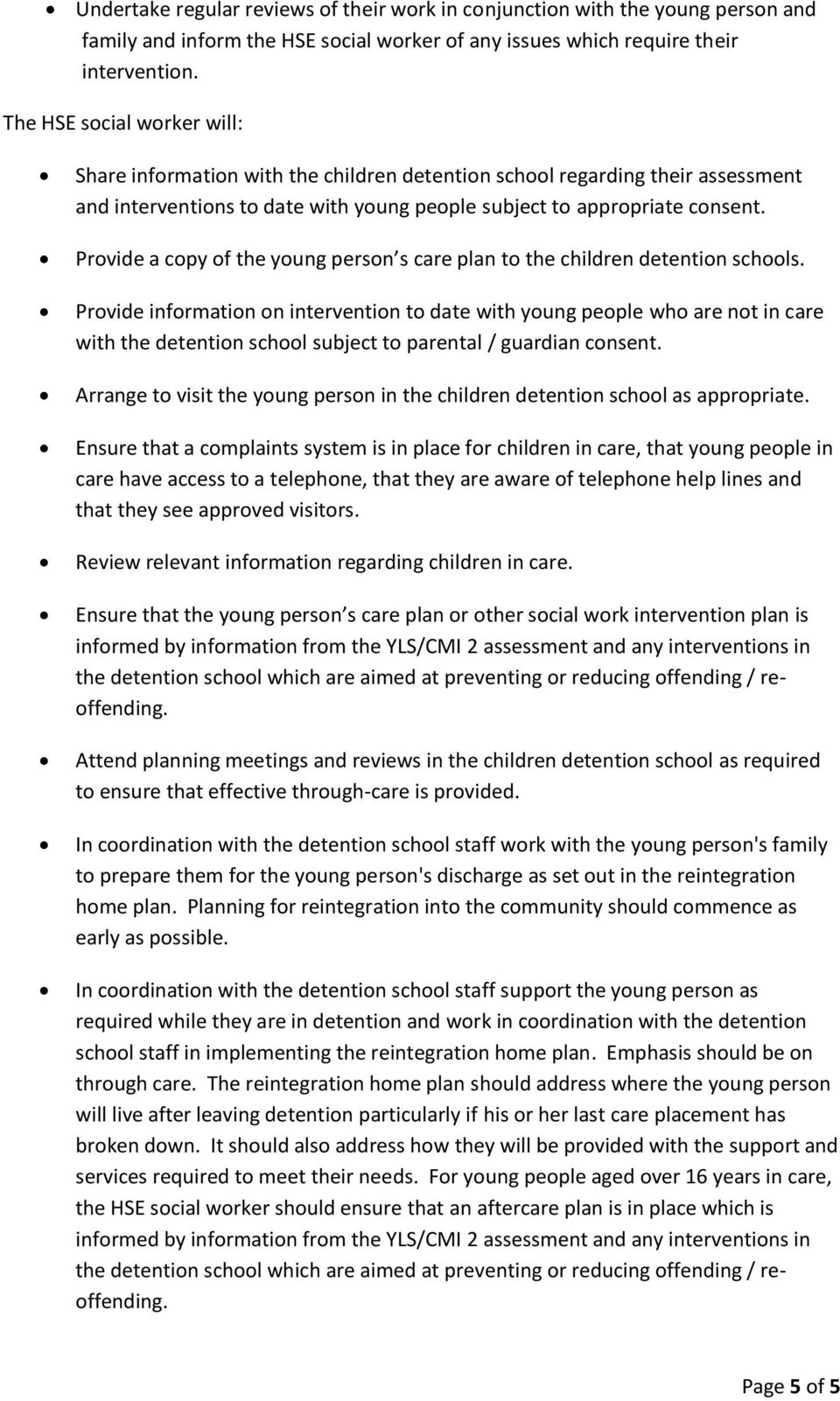 Provide a copy of the young person s care plan to the children detention schools.