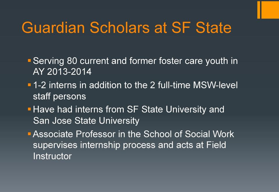 1-2 interns in addition to the 2 full-time MSW-level staff persons!