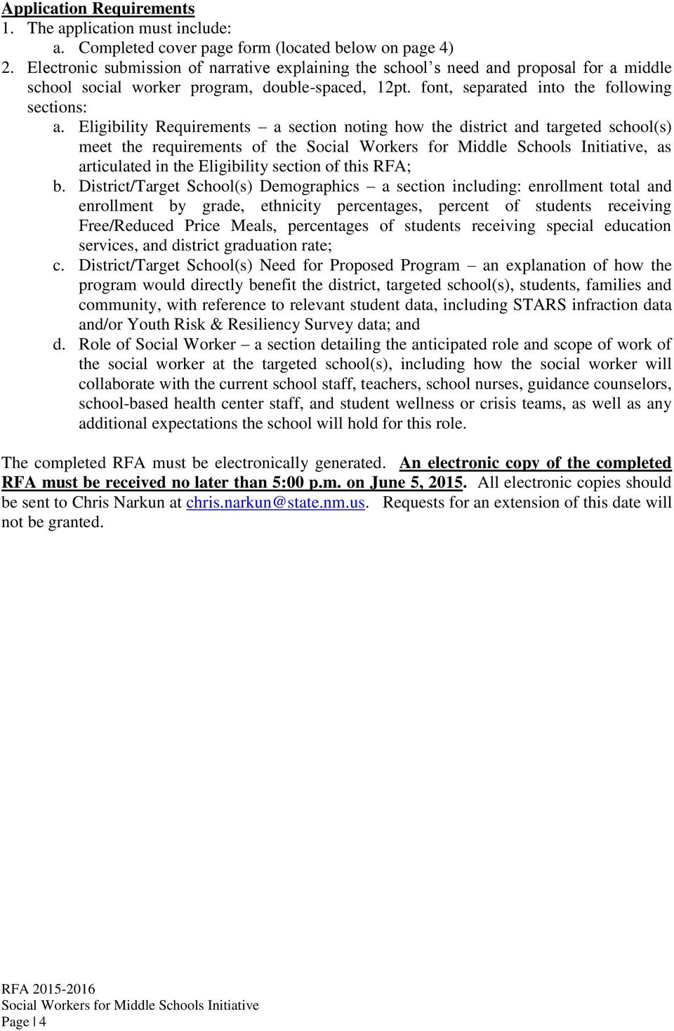 Eligibility Requirements a section noting how the district and targeted school(s) meet the requirements of the, as articulated in the Eligibility section of this RFA; b.